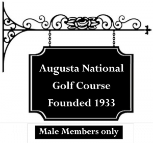 Augusta National - Men Only